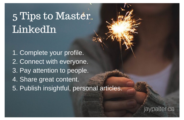 Five Steps from Jay Palter on Mastering LinkedIn via The DigitalFA