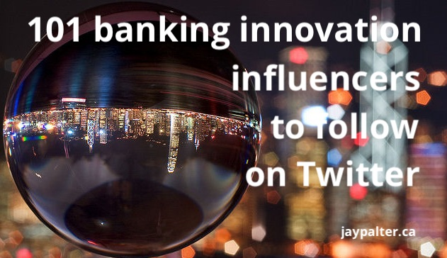 101 banking innovation influencers to follow - Jay Palter