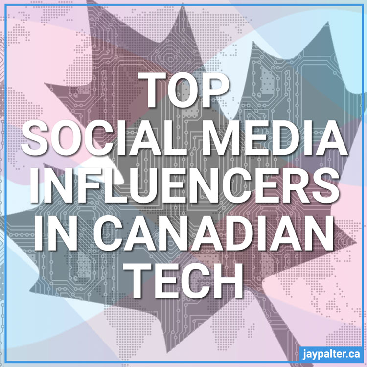 Top Social Media Influencers in Canadian Tech